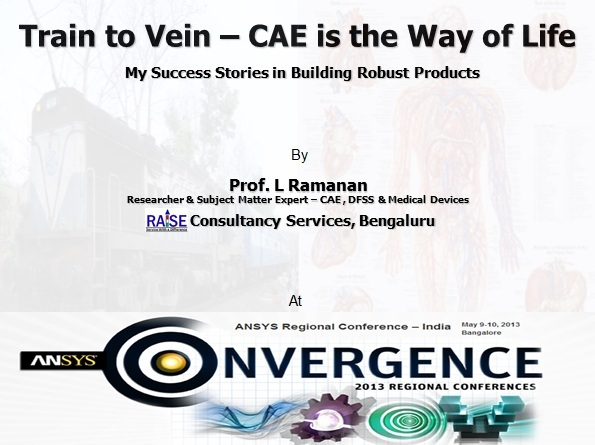 Train or Vein - CAE is the Way of Life - Ramanan at ANSYS Conference